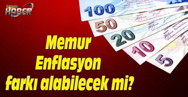 Enflasyon rakamları açıklandı.Memur Enflasyon farkı alabilecek mi?