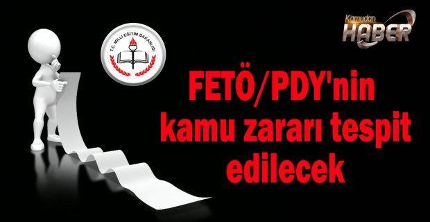 FETÖ/PDY'nin kamu zararı tespit edilecek