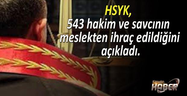 HSYK, 543 hakim ve savcının ihraç edildiğini açıkladı.