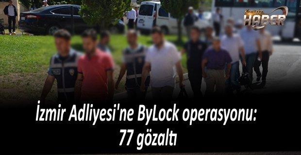 İzmir'de 77 zabıt katibi gözaltına alındı.