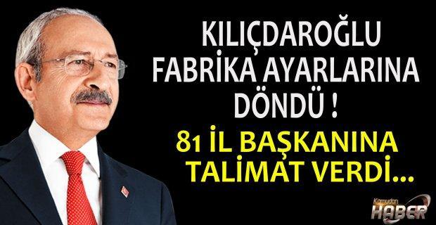 Kılıçdaroğlu: 81 il başkanına talimat veriyorum