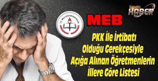 PKK İle İrtibatı Olduğu Gerekçesiyle Açığa Alınan Öğretmenlerin İllere Göre Listesi