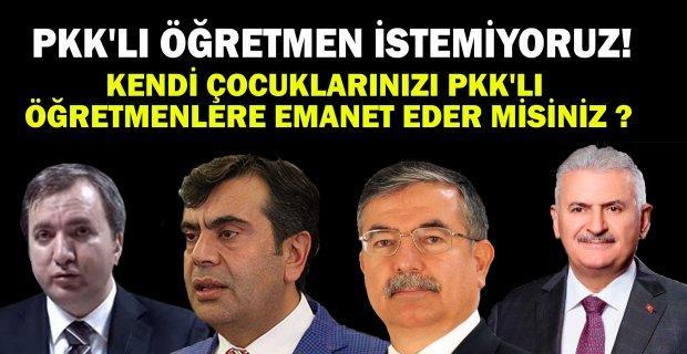 PKK'LI ÖĞRETMEN İSTEMİYORUZ !