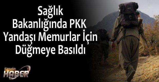 Sağlık Bakanlığında PKK Yandaşı Memurlar İçin Düğmeye Basıldı