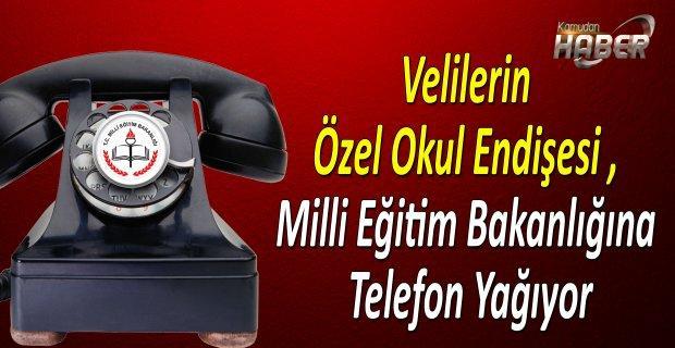 Velilerin Özel Okul Endişesi , Milli Eğitim Bakanlığına Telefon Yağıyor
