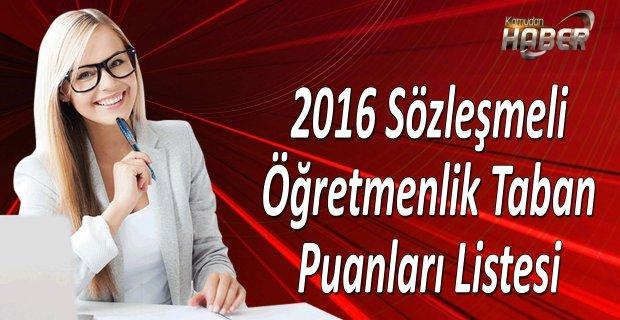 2016 Sözleşmeli Öğretmenlik Taban Puanları Listesi