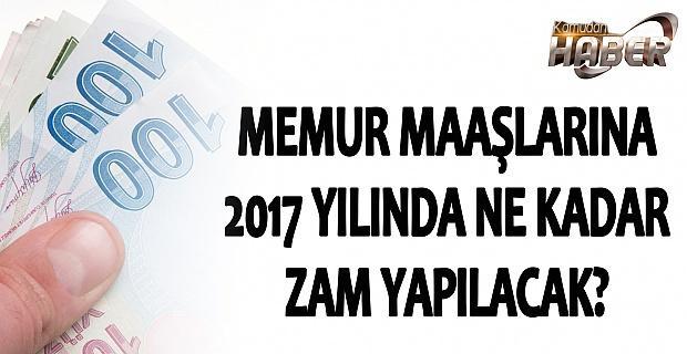 2017 YILINDA MEMUR MAAŞLARINA NE KADAR ZAM YAPILACAK ?