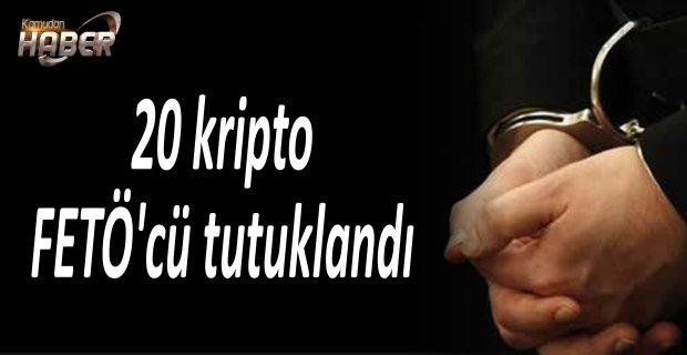 20 kripto FETÖ'cü tutuklandı
