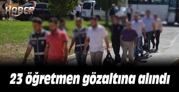23 öğretmen gözaltına alındı