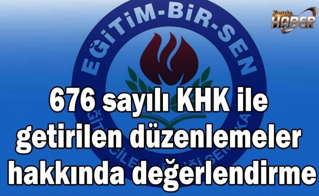 676 sayılı KHK ile getirilen düzenlemeler hakkında değerlendirme
