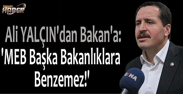 Ali YALÇIN'dan Bakan'a:'MEB Başka Bakanlıklara Benzemez!'