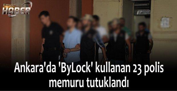 Ankara'da 'ByLock' kullanan 23 polis memuru tutuklandı