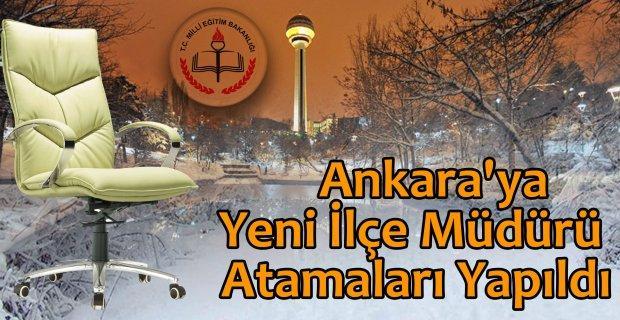 Ankara'ya Yeni İlçe Müdürü Atamaları Yapıldı