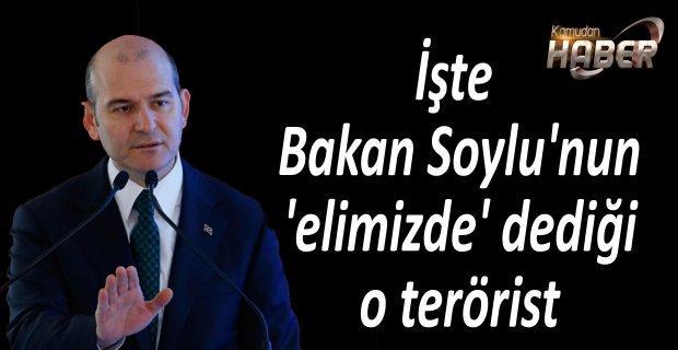 Bakan Soylu'nun 'elimizde' dediği o terörist ortaya çıktı