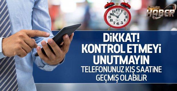 Dikkat! Telefonunuz kış saatine geçmiş olabilir