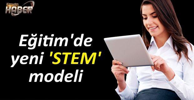 Eğitim'de yeni 'STEM' modeli