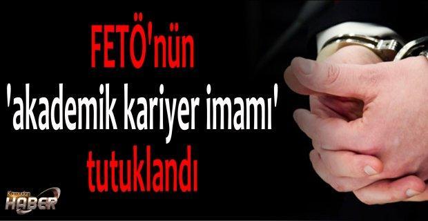 FETÖ'nün 'akademik kariyer imamı' tutuklandı