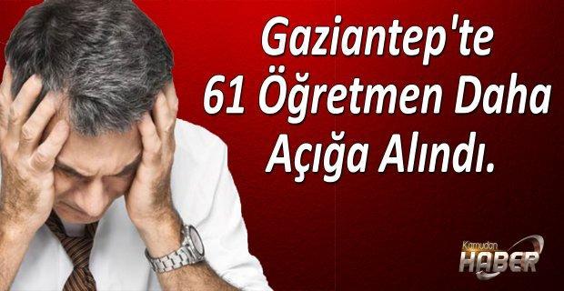 Gaziantep'te 61 Öğretmen Daha Açığa Alındı.
