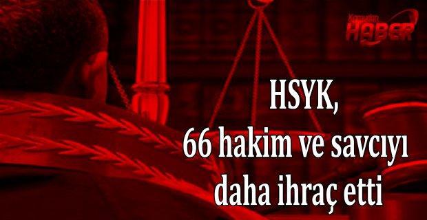 HSYK, 66 hakim ve savcıyı daha ihraç etti