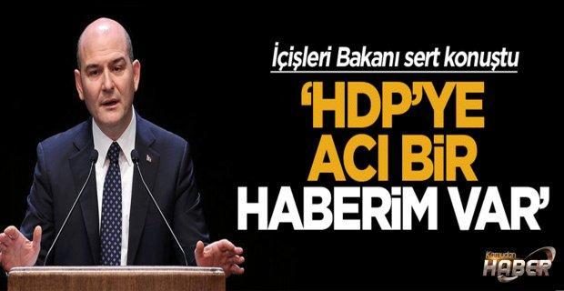 İçişleri Bakanı: HDP'ye acı bir haberim var
