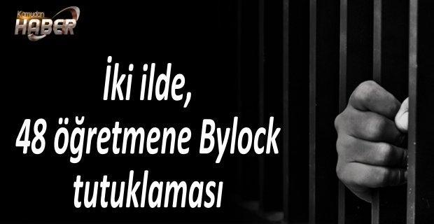 İki ilde, 48 öğretmene Bylock tutuklaması