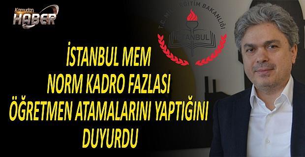 İstanbul İl Müdürlüğü Norm Kadro Fazlası Öğretmenlerin Atamasını Yaptı