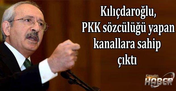 Kılıçdaroğlu, PKK sözcülüğü yapan kanallara sahip çıktı