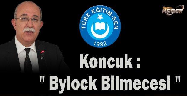 """Koncuk : """" Bylock Bilmecesi """""""