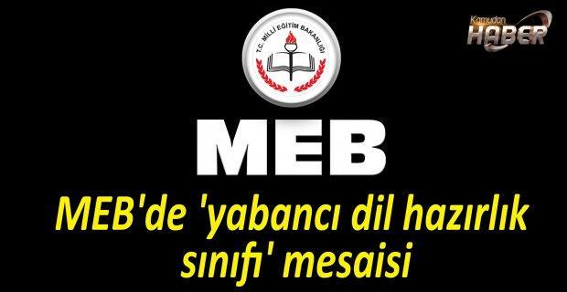 MEB'de 'yabancı dil hazırlık sınıfı' mesaisi