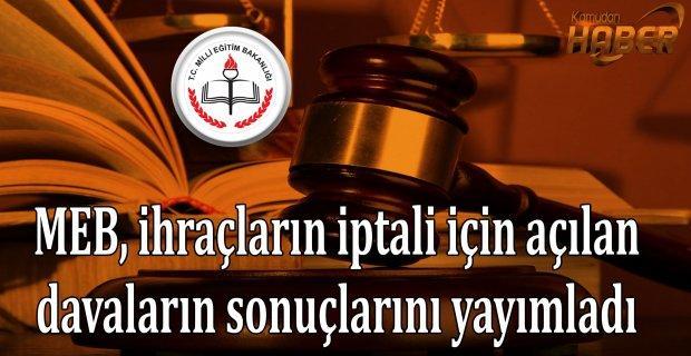 MEB Hukuk Müşavirliği, ihraçların iptali için açılan davaların sonuçlarını yayımladı