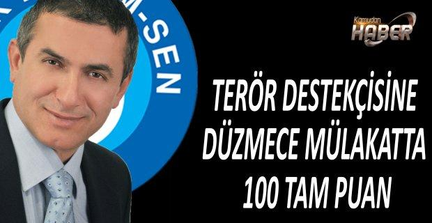TERÖR DESTEKÇİSİNE DÜZMECE MÜLAKATTA 100 TAM PUAN