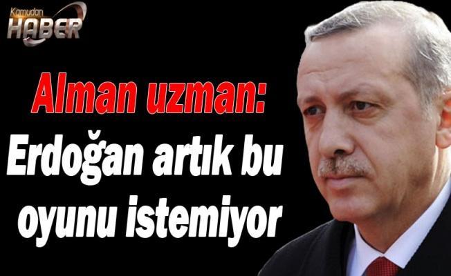 Alman uzman: Erdoğan artık bu oyunu istemiyor