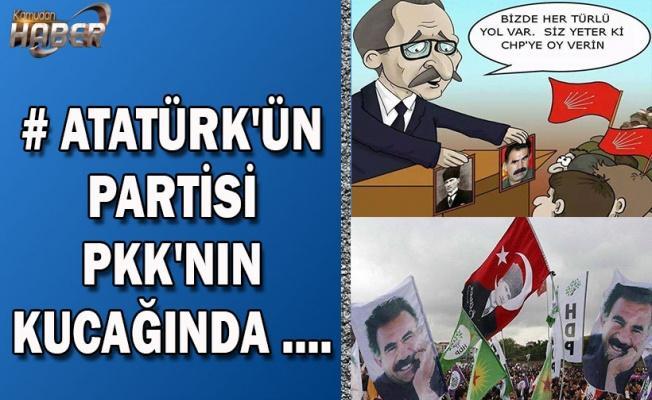Atatürk'ün Partisi PKK'nın Kucağına Oturdu