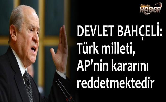 Bahçeli'den sert tepki: Türk milleti, AP'nin kararını reddetmektedir