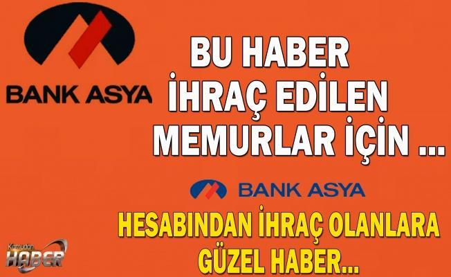 Bank Asya'da hesabı olan memurlar bu haber size...