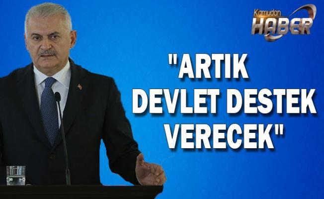 Başbakan Yıldırım'dan 'devlet desteği' müjdesiYıldırım'dan 'devlet desteği' müjdesi