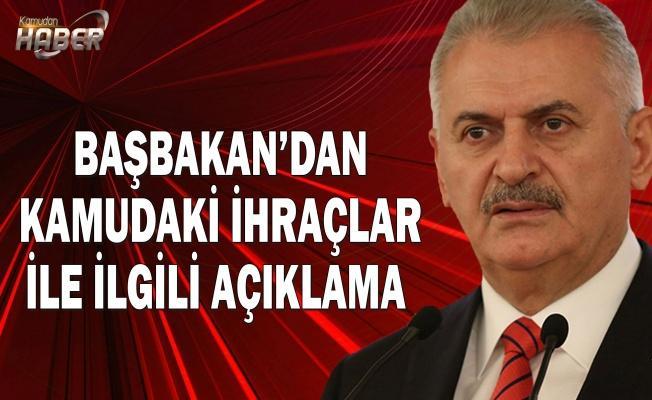 Başbakan Yıldırım'dan Kamudaki ihraçlar ile ilgili açıklama.