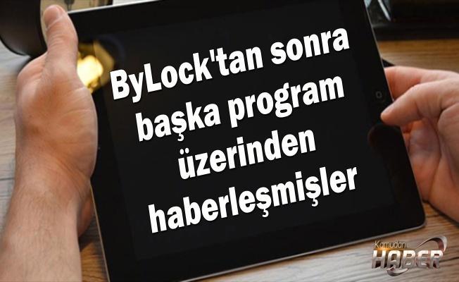 ByLock'tan sonra başka program üzerinden haberleşmişler
