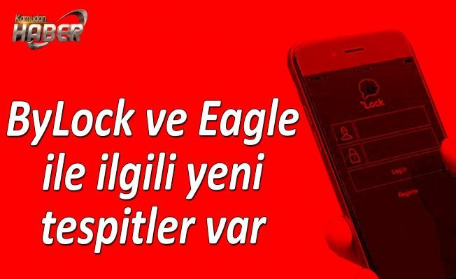 ByLock ve Eagle ile ilgili yeni tespitler var