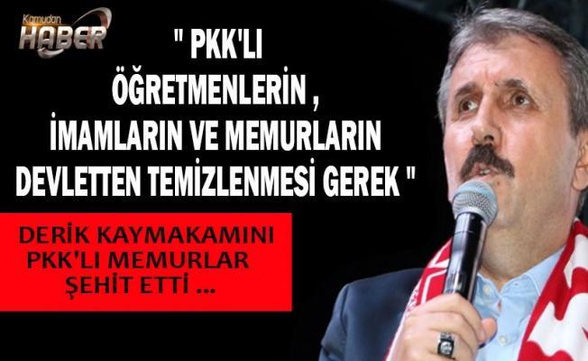 Destici: Devlete sızmış PKK'lı öğretmenler, PKK'lı imamlar, PKK'lı memurlar var