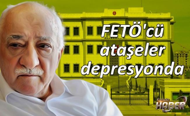 FETÖ'cü ataşeler depresyonda