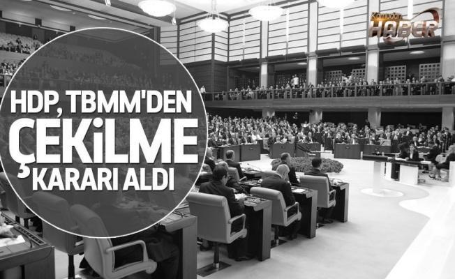 HDP, TBMM'den çekilme kararı aldı