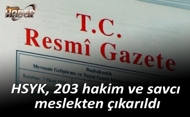 HSYK, 203 hakim ve savcı meslekten çıkarıldı