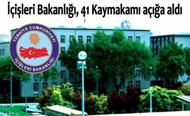 İçişleri Bakanlığı, 41 Kaymakamı açığa aldı