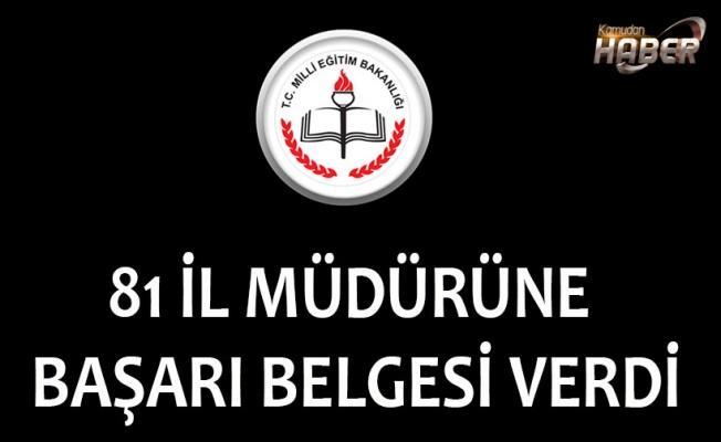 MEB 81 İL MÜDÜRÜNE BAŞARI BELGESİ VERDİ