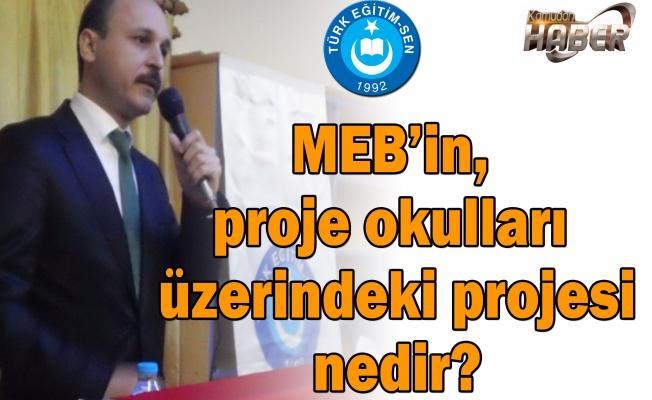MEB'in, proje okulları üzerindeki projesi nedir?