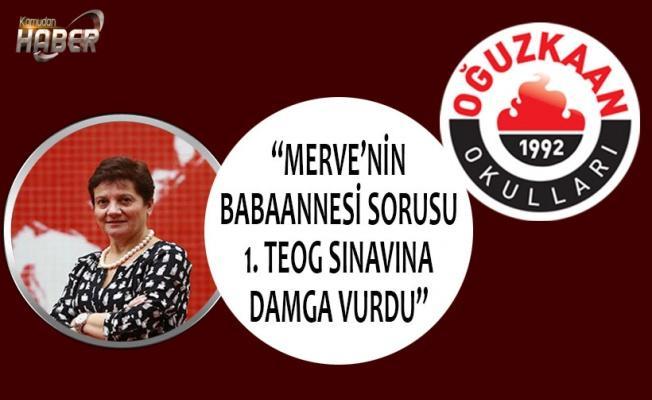 """""""MERVE'NİN BABAANNESİ SORUSU 1. TEOG SINAVINA DAMGA VURDU"""""""