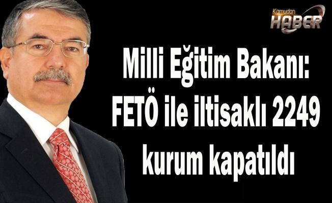 Milli Eğitim Bakanı Yılmaz: FETÖ ile iltisaklı 2249 kurum kapatıldı