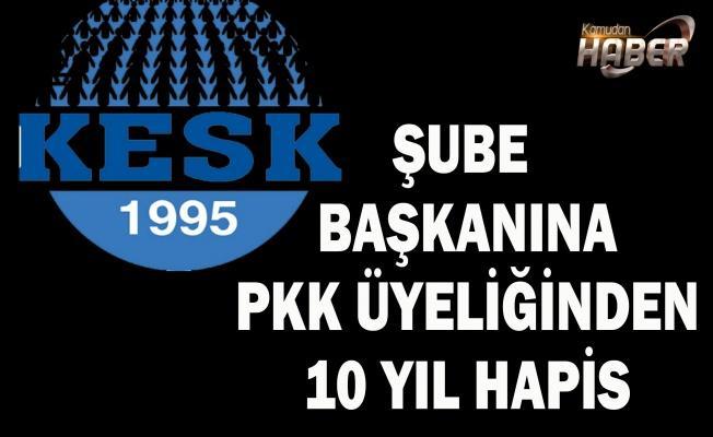 Sendika şube başkanına terör örgütü PKK üyeliği suçlamasıyla 10 yıl hapis