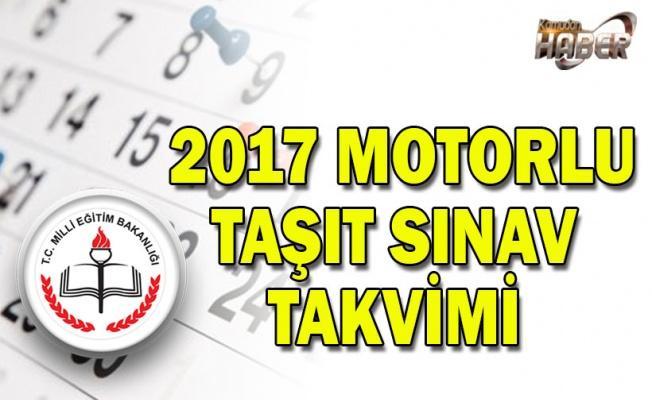 2017 Motorlu taşıt sınav takvimi